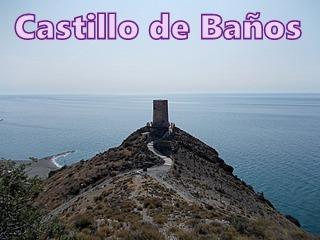 Castillo de Baños-Torre de La Mamola- Los yesos